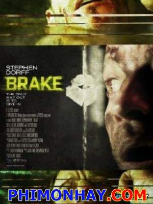 Mật Lệnh Khẩn Cấp Brake.Diễn Viên: Stephen Dorff,Chyler Leigh,Jr Bourne