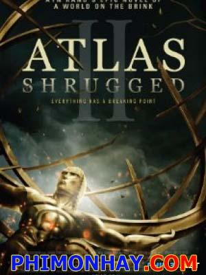 Rung Chuyển 2: Cuộc Đình Công Atlas Shrugged 2: The Strike.Diễn Viên: Samantha Mathis,Jason Beghe,Esai Morales