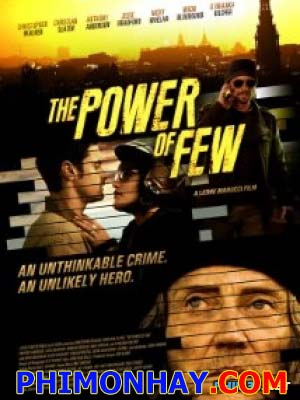 Sức Mạnh Nhỏ Nhoi The Power Of Few.Diễn Viên: Christopher Walken Kilcher