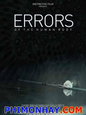 Lỗi Của Cơ Thể Errors Of The Human Body.Diễn Viên: Michael Eklund,Karoline Herfurth,Tómas Lemarquis