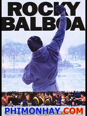 Tay Đấm Huyền Thoại 6 Rocky Balboa.Diễn Viên: Sylvester Stallone,Burt Young,Antonio Tarver