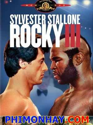 Tay Đấm Huyền Thoại 3 Rocky 3.Diễn Viên: Sylvester Stallone,Talia Shire,Burt Young