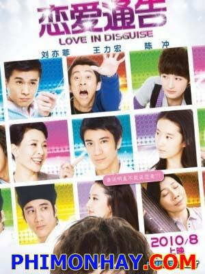 Thông Cáo Tình Yêu Love In Disguise.Diễn Viên: Leehom Wang,Yifei Liu,Joan Chen