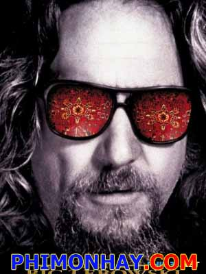Bá Tước Lebowski The Big Lebowski.Diễn Viên: Jeff Bridges,John Goodman,Julianne Moore