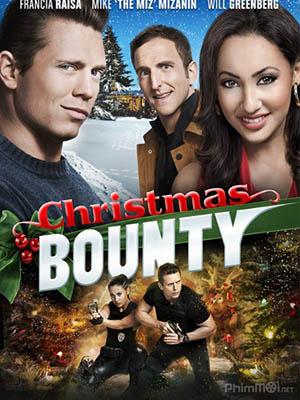 Nhiệm Vụ Đêm Giáng Sinh Christmas Bounty.Diễn Viên: Francia Raisa,Mike The Miz