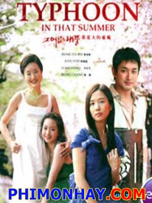Cơn Bão Mùa Hè - The Typhoon In That Summer Việt Sub (2005)