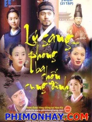 Lý Sang Phong Ba Chốn Cung Đình Yi San, King Jeong Jo.Diễn Viên: Lee Seo Jin,Han Ji Min,Park Eun Hye,Lee Jong Soo