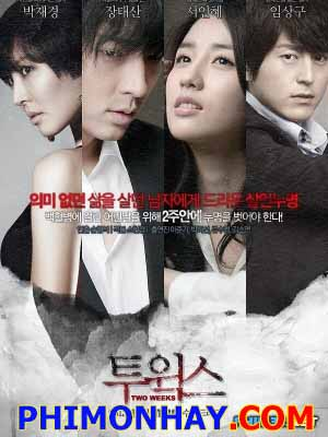 Hai Tuần Two Weeks.Diễn Viên: Song Jae Rim,Jo Min Ki,Ryu Soo Young,Park Ha Sun,Kim So Yeon