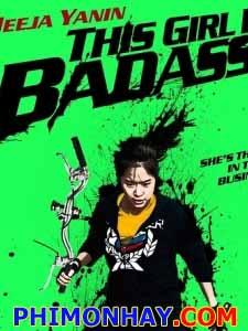 Cô Nàng Bá Đạo This Girl Is Badass.Diễn Viên: Petchtai Wongkamlaokom Preedakul
