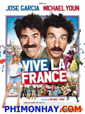 Nước Pháp Muôn Năm Vive La France.Diễn Viên: José Garcia,Michaël Youn,Isabelle Funaro