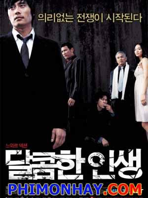 Ngọt Đắng Cuộc Đời A Bittersweet Life.Diễn Viên: Jeong Min Hwang,Yu Mi Jeong,Ku Jin