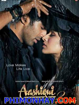 Vị Ngọt Tình Yêu Aashiqui 2.Diễn Viên: Aditya Roy Kapoor,Shraddha Kapoor,Shaad Randhawa