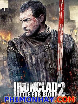 Giáp Sắt 2: Trận Chiến Máu - Ironclad: Battle For Blood Thuyết Minh (2014)
