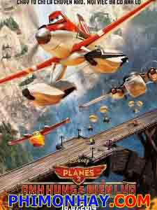 Anh Hùng Và Biển Lửa Planes 2: Fire & Rescue