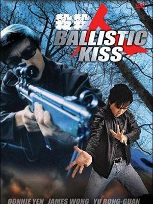 Nụ Hôn Sát Nhân Ballistic Kiss.Diễn Viên: Donnie Yen,Annie Wu,Jimmy Ga Lok Wong