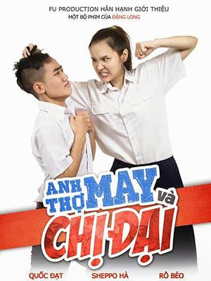Anh Thợ May Và Chị Đại Fu Production.Diễn Viên: Hoàng Quý,Lâm Nguyễn,Quốc Đạt,Sheppo Hà