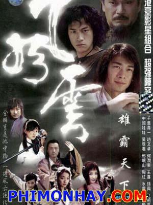 Phong Vân Hùng Bá Thiên Hạ - Wind And Cloud Thuyết Minh (2002)