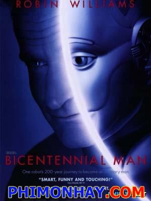 Người Máy 200 Tuổi Bicentennial Man.Diễn Viên: Robin Williams,Embeth Davidtz,Sam Neill,Oliver Platt,Kiersten Warren,Wendy Crewson,Hallie Kate