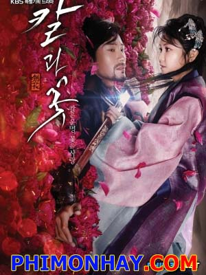 Anh Hùng Và Mỹ Nhân Hoa Kiếm: Sword And Flower.Diễn Viên: Kim Ok Bin,Uhm Tae Woong,Chae Sang Woo