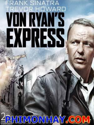 Xe Lửa Tốc Hành Von Ryan - Von Ryans Express Việt Sub (1965)