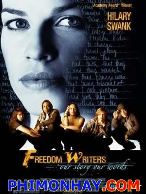 Những Nhà Văn Tự Do Freedom Writers.Diễn Viên: Hilary Swank,Imelda Staunton,Patrick Dempsey,Peter Michael Dillon,Lara Daans,Christian Slater,Kim