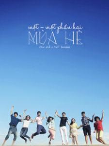Một, Một Phần Hai Mùa Hè One And A Half Summer.Diễn Viên: Nichkhun,Tưởng Kính Phu,Từ Lộ