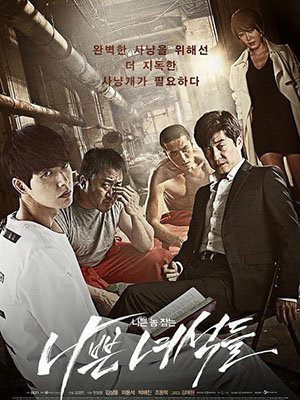 Những Gã Tồi Chó Săn: Bad Guys.Diễn Viên: Kim Sang,Joong,Ma Dong,Seok,Park Hae Jin,Jo Dong,Hyeok,Gang Ye Won
