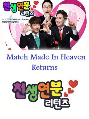 Thiên Định Tơ Duyên Match Made In Heaven Returns.Diễn Viên: Mc Lee Hwi Jae,Taemin,Henry,Hyosung,Junghwa,Narsha,Fujii Mina,Moon Hee Jun,Hyun Woo,Leeteuk