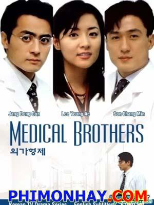 Anh Em Nhà Bác Sỹ Medical Brothers.Diễn Viên: Jang Dong Gun,Lee Young Ae,Son Chang Min
