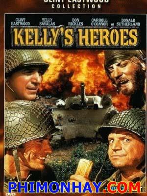 Các Anh Hùng Của Kelly Kellys Heroes.Diễn Viên: Clint Eastwood,Telly Savalas,Don Rickles