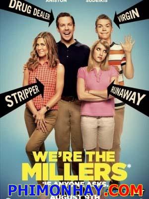 Gia Đình Bá Đạo Were The Millers.Diễn Viên: Jason Sudeikis,Jennifer Aniston,Emma Roberts