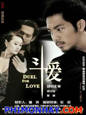 Đấu Tình Duel Love.Diễn Viên: Chung Hán Lương,Ái Đới