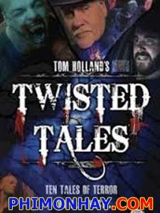 Câu Chuyện Kinh Dị Twisted Tales.Diễn Viên: Tom Holland,Chris Hendrie,Nigel Columbus