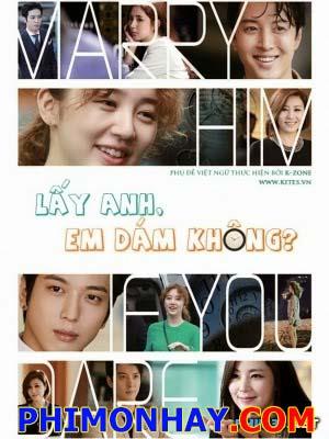 Lấy Anh Em Dám Không Marry Him If You Dare.Diễn Viên: Lee Dong Gun,Yoon Eun Hye,Jung Yong Hwa,Han Chae Ah,Choi Myung Gil