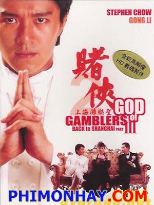 Đổ Thánh 3, Thần Bài 3 (Du Shen) God Of Gamblers 3: Back To Shanghai.Diễn Viên: Châu Tinh Trì,Củng Lợi,Ngô Mẫn Đạt,Sandra Ng,Ray Lui,Charles Heung
