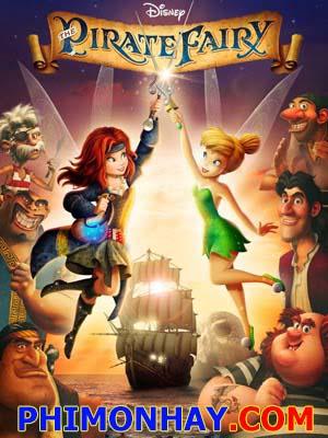 Tinker Bell & The Pirate Fairy Tinker Bell Và Nàng Tiên Hải Tặc.Diễn Viên: Jacques Gamblin,Zabou Breitman,Déborah François,Marc André Grondin