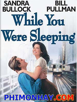 Khi Anh Đang Ngủ While You Were Sleeping.Diễn Viên: Bill Pullman,Peter Boyle,Peter Gallagher,Sandra Bullock