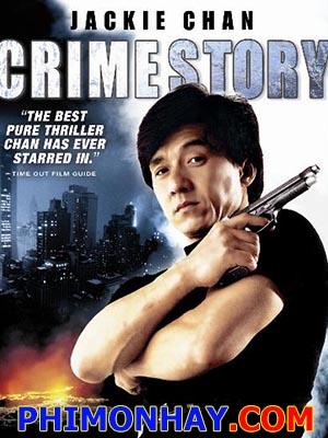 Câu Chuyện Tội Phạm  Crime Story.Diễn Viên: Jackie Chan,Kent Cheng,Blacky Ko