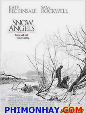 Thiên Thần Tuyết Snow Angels.Diễn Viên: Kate Beckinsale,Sam Rockwell,Michael Angarano