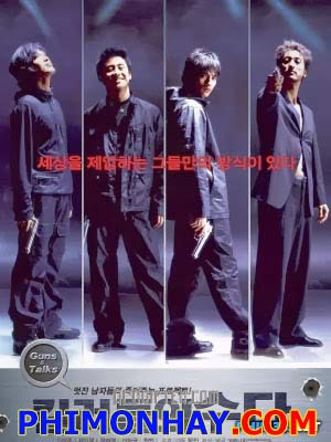Súng Và Đối Thoại Guns And Talks.Diễn Viên: Won Bin,Shin Hyun Joon,Shin Ha Kyun,Jeong Jae Yeong,Gong Hyo Jin