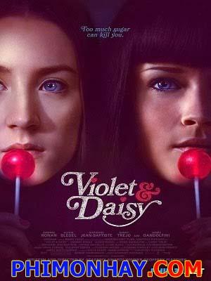 Nữ Sát Thủ Xinh Đẹp Violet & Daisy.Diễn Viên: Saoirse Ronan,Alexis Bledel,James Gandolfini,Danny Trejo