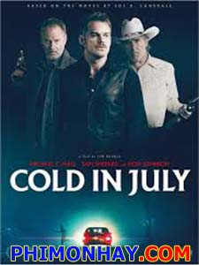 Mồi Nhử Cold In July.Diễn Viên: Michael C Hall,Sam Shepard,Don Johnson