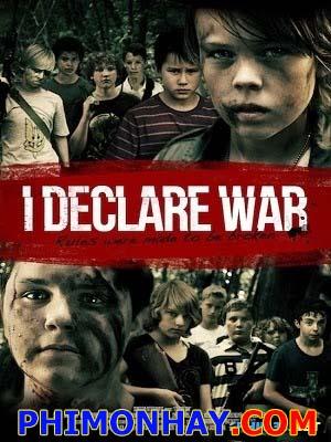 Tuyên Chiến I Declare War.Diễn Viên: Siam Yu,Kolton Stewart,Gage Munroe,Michael Friend