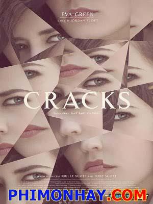 Nạn Nhân Rạn Nứt: Cracks.Diễn Viên: Eva Green,Juno Temple,María Valverde,Imogen Poots