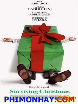 Giáng Sinh Bất Tận Surviving Christmas.Diễn Viên: Ben Affleck,Christina Applegate,James Gandolfini,Catherine O'Hara
