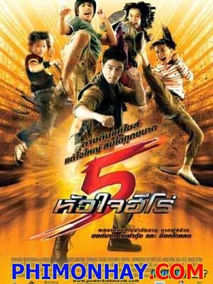 5 Trái Tim Anh Hùng Võ Sĩ Nhí: Power Kids.Diễn Viên: Johnny Tri Nguyen,Nanthawut Boonrubsub,Sasisa Jindamanee