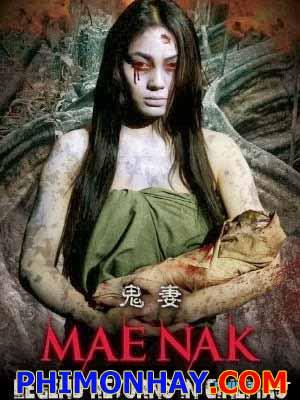 Hồn Ma Mae Nak Mae Nak 3D.Diễn Viên: Bongkoj Khongmalai,Rit Luecha,Chalad Na Songkhla