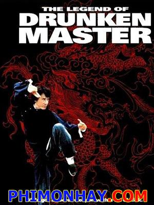 Sư Phụ Túy Quyền 2  Drunken Master 2.Diễn Viên: Jackie Chan,Thanh Long,Ho,Sung Pak,Lung Ti