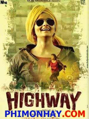 Đường Cao Tốc Highway.Diễn Viên: Alia Bhatt,Randeep Hooda,Durgesh Kumar,Pradeep Nagar