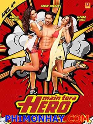 Người Hùng Của Em Main Tera Hero.Diễn Viên: Salman Khan,Varun Dhawan,Anupam Kher